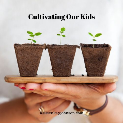 Cultivating Our Kids