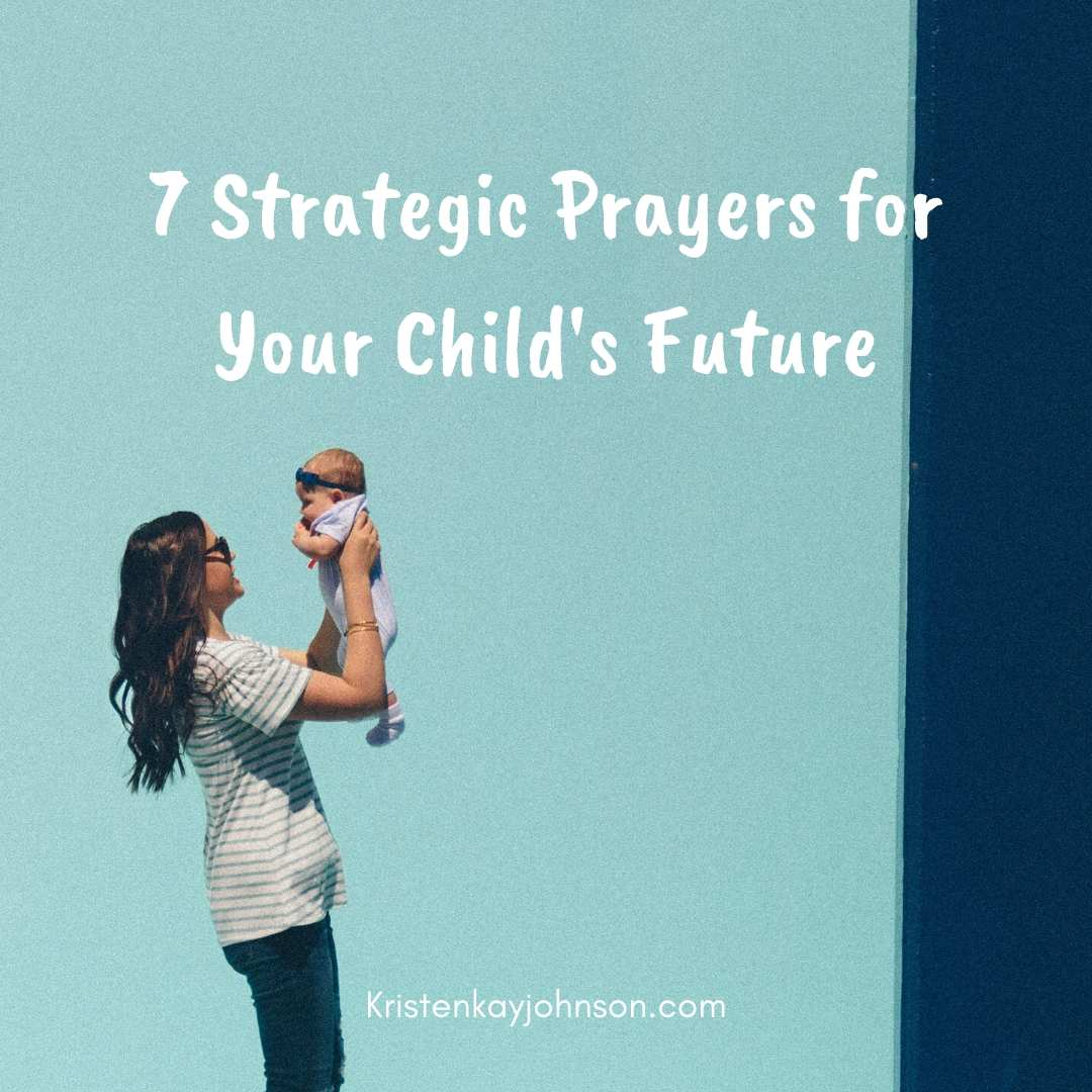 7 strategic prayers for child's future