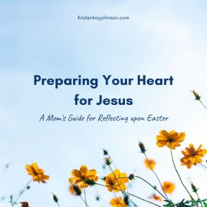 prepare your heart for easter