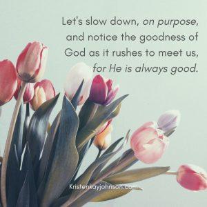 god is good, goodness of god