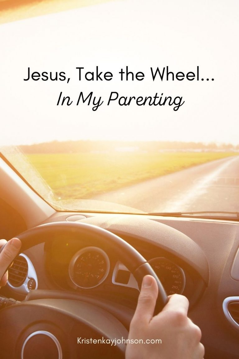 Jesus, Take the Wheel…in My Parenting